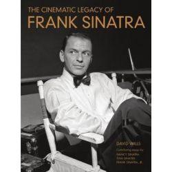 The Cinematic Legacy of Frank Sinatra by David Wills | 9781250070807 | Booktopia Biografie, wspomnienia