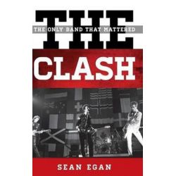 The Clash, The Only Band That Mattered by Sean Egan   9780810888753   Booktopia