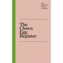 The Clown Egg Register by Luke Stephenson and Helen Champion   9781846149085   Booktopia