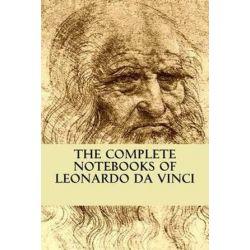 The Complete Notebooks of Leonardo Da Vinci by Leonardo da Vinci | 9781533442109 | Booktopia