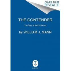 The Contender, The Story of Marlon Brando by William J. Mann | 9780062427649 | Booktopia Biografie, wspomnienia