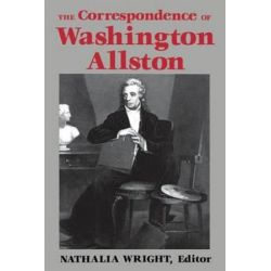 The Correspondence of Washington Allston by Nathalia Wright | 9780813155456 | Booktopia Biografie, wspomnienia