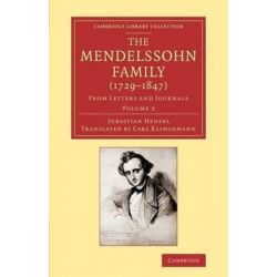 The Cambridge Library Collection - Music The Mendelssohn Family (1729-1847), Volume 2 by Sebastian Hensel   9781108066280   Booktopia Biografie, wspomnienia