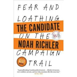 The Candidate, Fear and Loathing on the Campaign Trail by Noah Richler   9780385687294   Booktopia Biografie, wspomnienia
