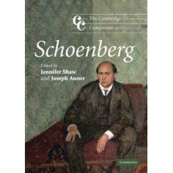 The Cambridge Companion to Schoenberg, Cambridge Companions to Music by Jennifer Shaw | 9780521690867 | Booktopia
