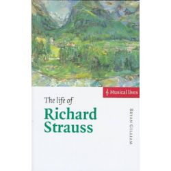 The Life of Richard Strauss, Musical Lives by Bryan Gilliam | 9780521570190 | Booktopia Biografie, wspomnienia