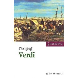 The Life of Verdi, Musical Lives by John Rosselli | 9780521669573 | Booktopia Biografie, wspomnienia