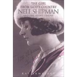 The Girl from God's Country, Nell Shipman and the Silent Cinema by Kay Armatage   9780802085429   Booktopia
