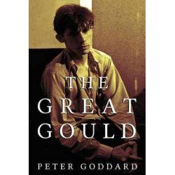 The Great Gould by Peter Goddard   9781459733091   Booktopia Biografie, wspomnienia