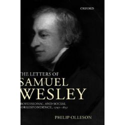 The Letters of Samuel Wesley, Professional and Social Correspondence 1797-1837 by Samuel Wesley | 9780198164234 | Booktopia
