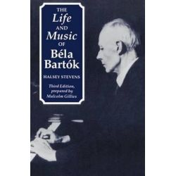 The Life and Music of Bela Bartok by Halsey Stevens | 9780198163497 | Booktopia Biografie, wspomnienia