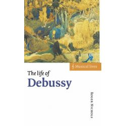 The Life of Debussy, Musical Lives by Roger Nichols | 9780521570268 | Booktopia Biografie, wspomnienia
