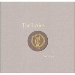 The Lyrics, Since 1962 by Bob Dylan | 9781476797700 | Booktopia Biografie, wspomnienia