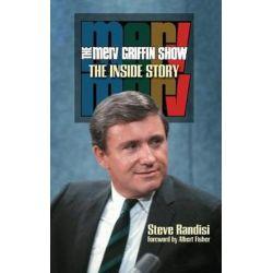 The Merv Griffin Show, The Inside Story (Hardback) by Steve Randisi | 9781629333663 | Booktopia Biografie, wspomnienia