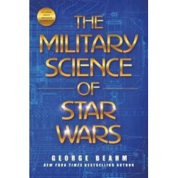 The Military Science of Star Wars by George Beahm | 9781250124746 | Booktopia Pozostałe