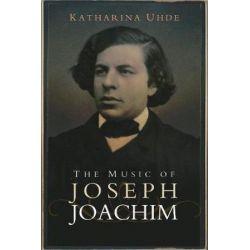 The Music of Joseph Joachim by Katharina Uhde | 9781783272846 | Booktopia Pozostałe