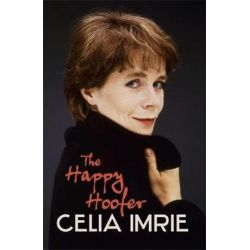 The Happy Hoofer by Celia Imrie | 9781444709292 | Booktopia