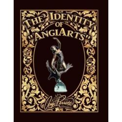 The Identity of Angiarts, A Muse for Artistic Inspiration by Angi Perretti | 9780692144268 | Booktopia Biografie, wspomnienia