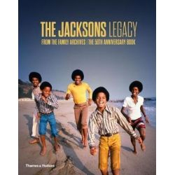 The Jacksons Legacy, From the Family Archives - The 50th Anniversary Book by Jackie Jackson | 9780500519639 | Booktopia Pozostałe