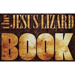 The Jesus Lizard Book by The Jesus Lizard | 9781617750809 | Booktopia