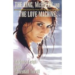 The King, McQueen and the Love Machine by Marshall Terrill | 9781401038847 | Booktopia