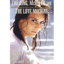 The King, McQueen and the Love Machine by Marshall Terrill | 9781401038854 | Booktopia