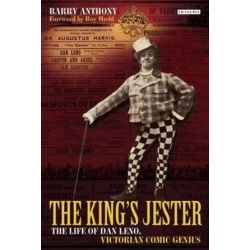 The King's Jester, The Life of Dan Leno, Victorian Comic Genius by Barry Anthony | 9781848854307 | Booktopia Pozostałe
