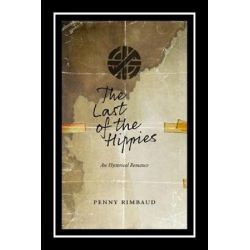 The Last Of The Hippies, An Hysterical Romance by Penny Rimbaud | 9781629631035 | Booktopia Biografie, wspomnienia