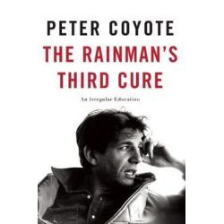 The Rainman's Third Cure, An Irregular Education by Peter Coyote | 9781619027077 | Booktopia Biografie, wspomnienia