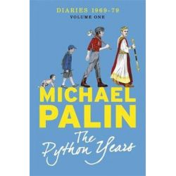 The Python Years: Volume One, Diaries 1969-1979 by Michael Palin | 9781780229010 | Booktopia