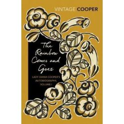 The Rainbow Comes and Goes, Lady Diana Cooper's Autobiography, Volume 1 by Diana Cooper | 9781784873035 | Booktopia
