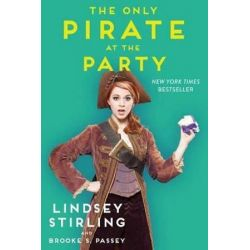 The Only Pirate at the Party by Lindsey Stirling | 9781501119170 | Booktopia