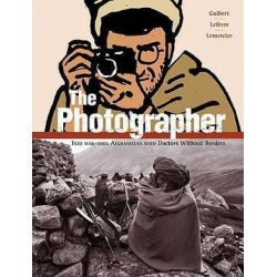 The Photographer, Into War-torn Afghanistan with Doctors Without Borders by Didier Lefevre   9781596433755   Booktopia