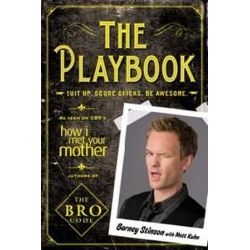 The Playbook , Suit Up. Score Chicks. Be Awesome by Barney Stinson | 9781439196830 | Booktopia Biografie, wspomnienia