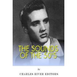 The Sounds of the '50s by Charles River Editors | 9781511803236 | Booktopia Pozostałe