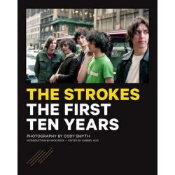 The Strokes, The First Ten Years by Cody Smyth | 9781944713171 | Booktopia