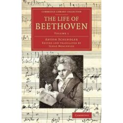The The Life of Beethoven 2 Volume set The Life of Beethoven, Volume 1 by Anton Schindler | 9781108077422 | Booktopia Pozostałe