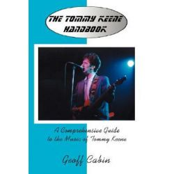 The Tommy Keene Handbook, A Comprehensive Guide to the Music of Tommy Keene by Geoff Cabin | 9780595447701 | Booktopia