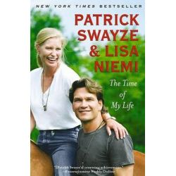 The Time of My Life by Patrick Swayze | 9781439158616 | Booktopia
