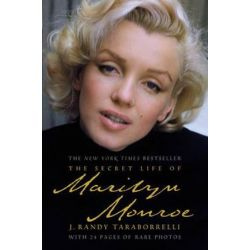 The Secret Life of Marilyn Monroe, With 24 pages of rare photos by J. Randy Taraborrelli | 9780446198189 | Booktopia
