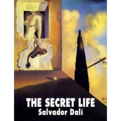 The Secret Life by Salvador Dali | 9781840686784 | Booktopia
