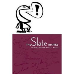 The Slate Diaries by Michael Kinsley | 9781586480073 | Booktopia