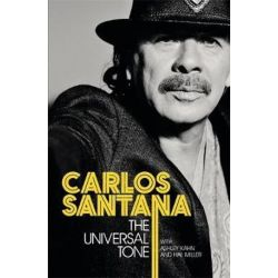 The Universal Tone by Carlos Santana | 9781409156550 | Booktopia