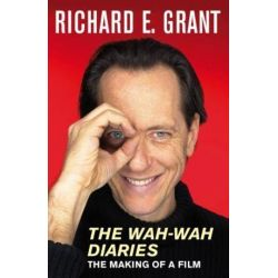 The Wah-Wah Diaries by Richard E. Grant | 9780330441971 | Booktopia Pozostałe