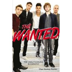 The Wanted, The Unauthorized Biography by Chas Newkey-Burden | 9781782430391 | Booktopia Biografie, wspomnienia