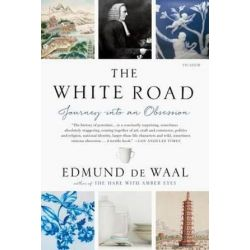 The White Road, Journey Into an Obsession by Edmund de Waal | 9781250097323 | Booktopia