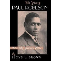The Young Paul Robeson, on My Journey Now by Lloyd L. Brown | 9780813331775 | Booktopia Pozostałe