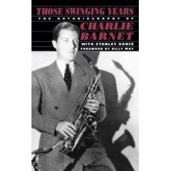 Those Swinging Years by Charlie Barnet | 9780306804922 | Booktopia