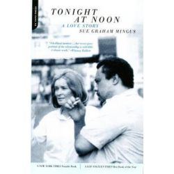 Tonight At Noon, A Love Story by Sue Graham Mingus   9780306812200   Booktopia Biografie, wspomnienia