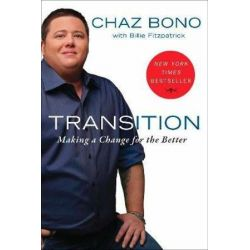 Transition, Becoming Who I Was Always Meant To Be by Chaz Bono | 9780452298002 | Booktopia Biografie, wspomnienia